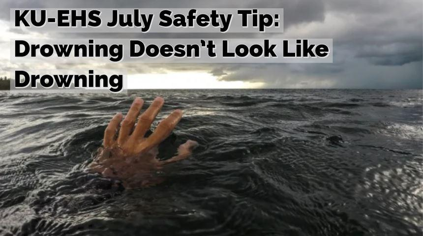 KU-EHS July Safety Tip: Drowning Doesn't Look Like Drowning - Click for more