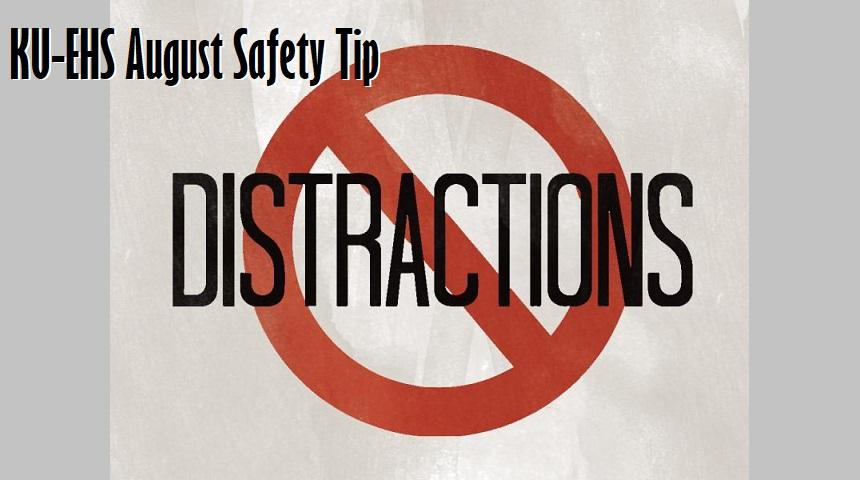 KU-EHS August Safety Tip: Distraction