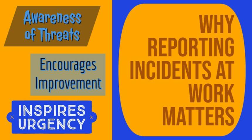 Why Reporting All Incidents Matters