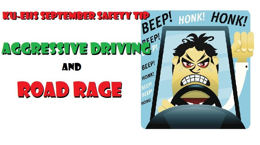 KU-EHS September Safety Tip: Aggressive Driving and Road Rage